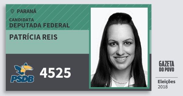 Santinho Patrícia Reis 4525 (PSDB) Deputada Federal | Paraná | Eleições 2018