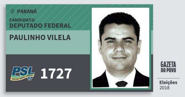 Santinho Paulinho Vilela 1727 (PSL) Deputado Federal | Paraná | Eleições 2018
