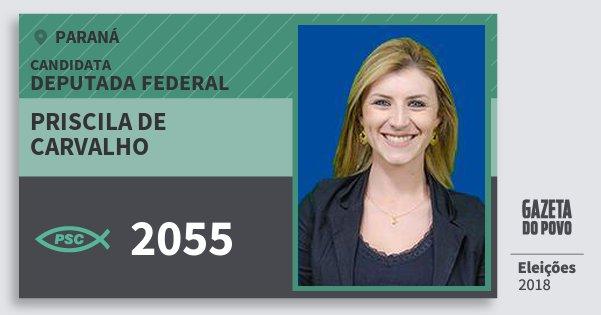 Santinho Priscila de Carvalho 2055 (PSC) Deputada Federal | Paraná | Eleições 2018