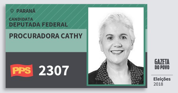 Santinho Procuradora Cathy 2307 (PPS) Deputada Federal | Paraná | Eleições 2018