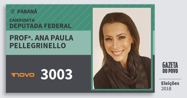 Santinho Profª. Ana Paula Pellegrinello 3003 (NOVO) Deputada Federal | Paraná | Eleições 2018