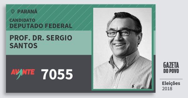 Santinho Prof. Dr. Sergio Santos 7055 (AVANTE) Deputado Federal | Paraná | Eleições 2018