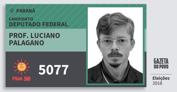 Santinho Prof. Luciano Palagano 5077 (PSOL) Deputado Federal | Paraná | Eleições 2018