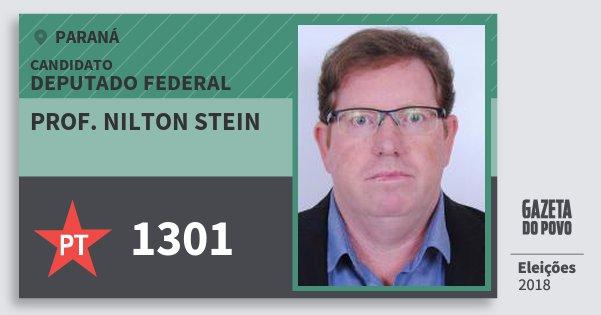 Santinho Prof. Nilton Stein 1301 (PT) Deputado Federal | Paraná | Eleições 2018