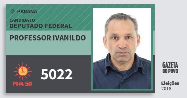 Santinho Professor Ivanildo 5022 (PSOL) Deputado Federal | Paraná | Eleições 2018