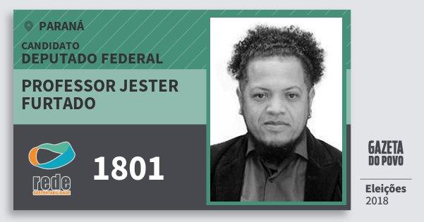 Santinho Professor Jester Furtado 1801 (REDE) Deputado Federal | Paraná | Eleições 2018