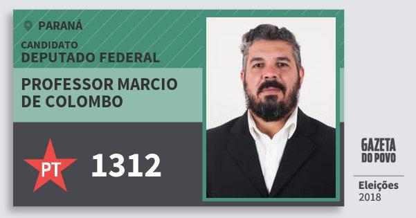 Santinho Professor Marcio de Colombo 1312 (PT) Deputado Federal | Paraná | Eleições 2018