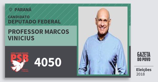 Santinho Professor Marcos Vinicius 4050 (PSB) Deputado Federal | Paraná | Eleições 2018