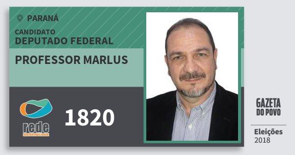 Santinho Professor Marlus 1820 (REDE) Deputado Federal | Paraná | Eleições 2018