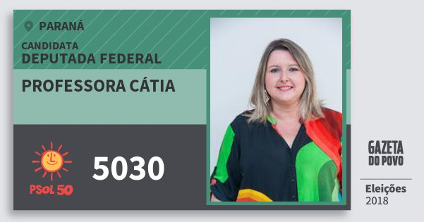 Santinho Professora Cátia 5030 (PSOL) Deputada Federal | Paraná | Eleições 2018
