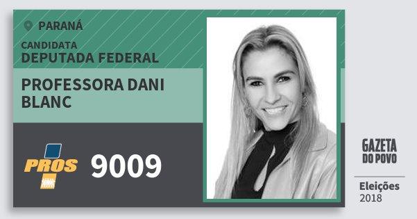 Santinho Professora Dani Blanc 9009 (PROS) Deputada Federal | Paraná | Eleições 2018