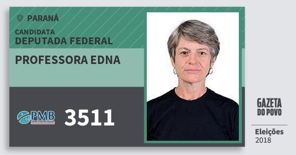 Santinho Professora Edna 3511 (PMB) Deputada Federal | Paraná | Eleições 2018