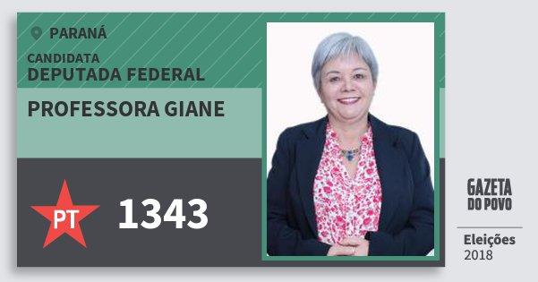 Santinho Professora Giane 1343 (PT) Deputada Federal | Paraná | Eleições 2018
