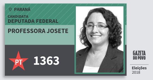 Santinho Professora Josete 1363 (PT) Deputada Federal | Paraná | Eleições 2018