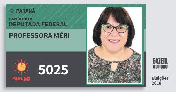 Santinho Professora Méri 5025 (PSOL) Deputada Federal | Paraná | Eleições 2018