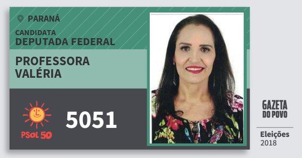Santinho Professora Valéria 5051 (PSOL) Deputada Federal | Paraná | Eleições 2018