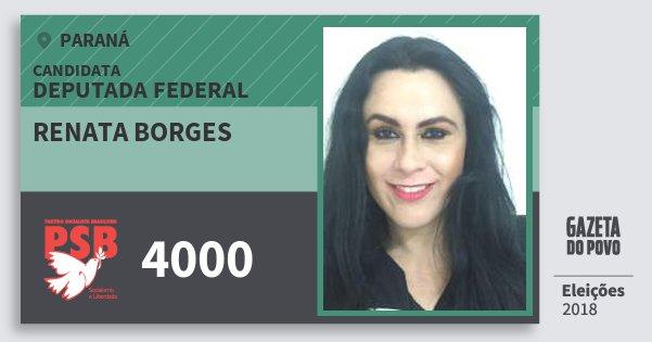 Santinho Renata Borges 4000 (PSB) Deputada Federal | Paraná | Eleições 2018