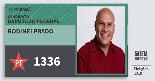 Santinho Rodinei Prado 1336 (PT) Deputado Federal | Paraná | Eleições 2018