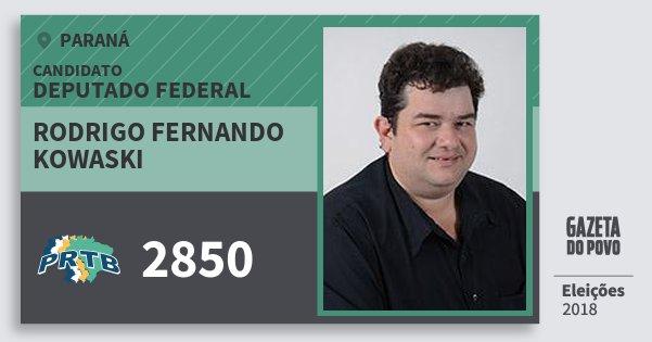 Santinho Rodrigo Fernando Kowaski 2850 (PRTB) Deputado Federal | Paraná | Eleições 2018