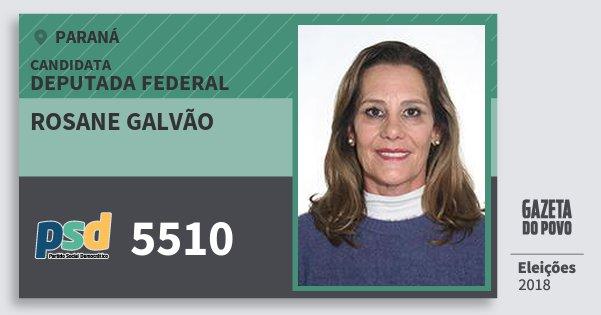 Santinho Rosane Galvão 5510 (PSD) Deputada Federal | Paraná | Eleições 2018