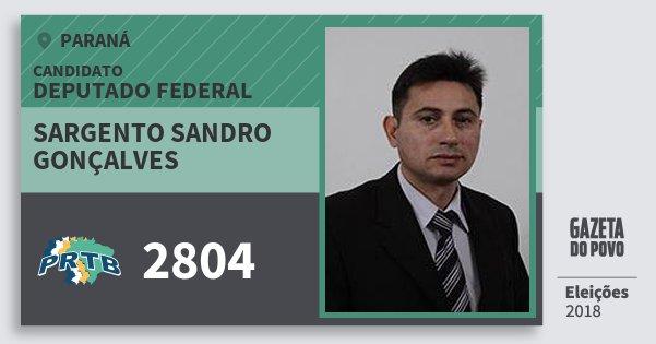 Santinho Sargento Sandro Gonçalves 2804 (PRTB) Deputado Federal | Paraná | Eleições 2018