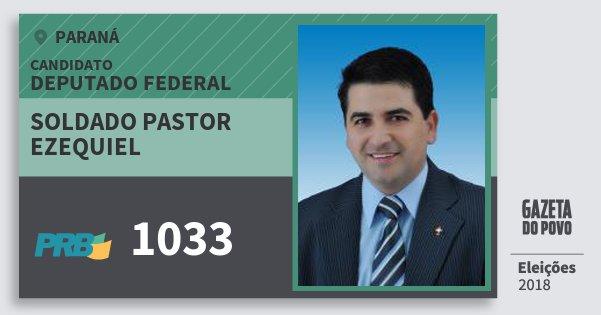 Santinho Soldado Pastor Ezequiel 1033 (PRB) Deputado Federal | Paraná | Eleições 2018
