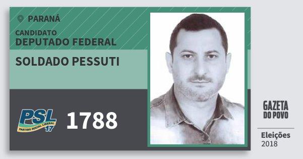 Santinho Soldado Pessuti 1788 (PSL) Deputado Federal | Paraná | Eleições 2018