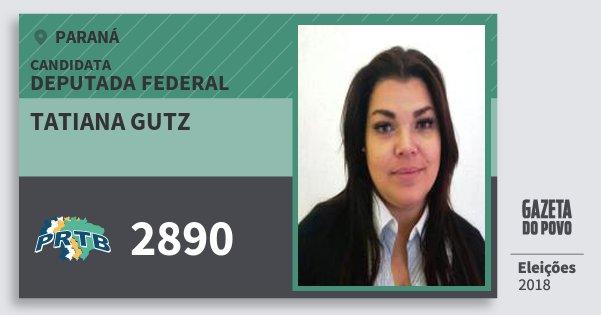 Santinho Tatiana Gutz 2890 (PRTB) Deputada Federal | Paraná | Eleições 2018