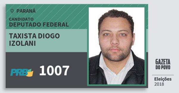 Santinho Taxista Diogo Izolani 1007 (PRB) Deputado Federal | Paraná | Eleições 2018