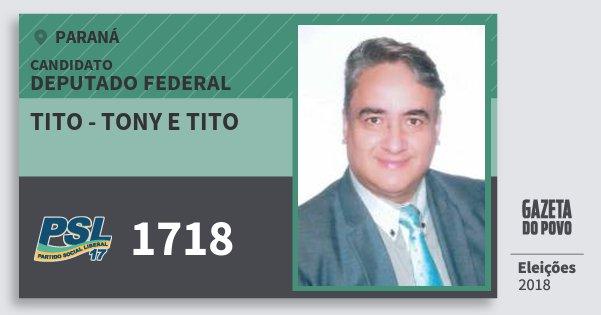 Santinho Tito - Tony e Tito 1718 (PSL) Deputado Federal | Paraná | Eleições 2018