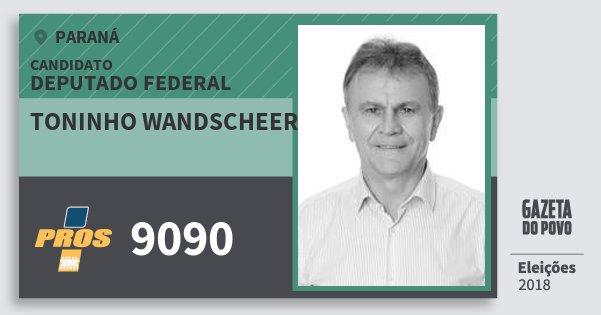 Santinho Toninho Wandscheer 9090 (PROS) Deputado Federal | Paraná | Eleições 2018