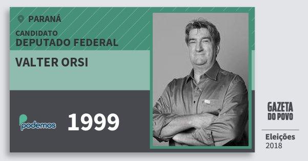 Santinho Valter Orsi 1999 (PODE) Deputado Federal   Paraná   Eleições 2018