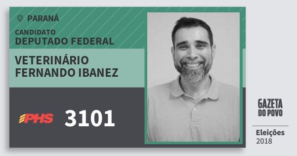 Santinho Veterinário Fernando Ibanez 3101 (PHS) Deputado Federal | Paraná | Eleições 2018