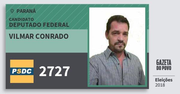 Santinho Vilmar Conrado 2727 (DC) Deputado Federal | Paraná | Eleições 2018
