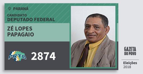 Santinho Zé Lopes Papagaio 2874 (PRTB) Deputado Federal | Paraná | Eleições 2018