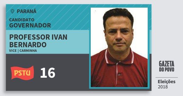 Santinho Professor Ivan Bernardo 16 (PSTU) Governador | Paraná | Eleições 2018