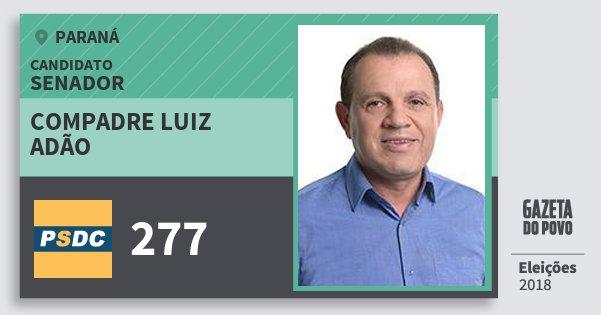 Santinho Compadre Luiz Adão 277 (DC) Senador | Paraná | Eleições 2018