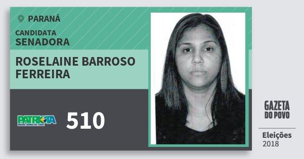 Santinho Roselaine Barroso Ferreira 510 (PATRI) Senadora | Paraná | Eleições 2018