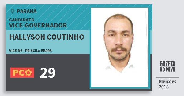 Santinho Hallyson Coutinho 29 (PCO) Vice-governador   Paraná   Eleições 2018