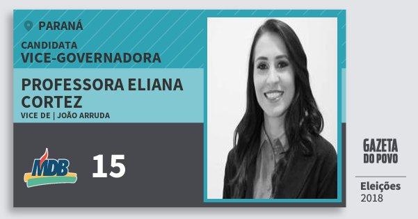 Santinho Professora Eliana Cortez 15 (MDB) Vice-Governadora | Paraná | Eleições 2018
