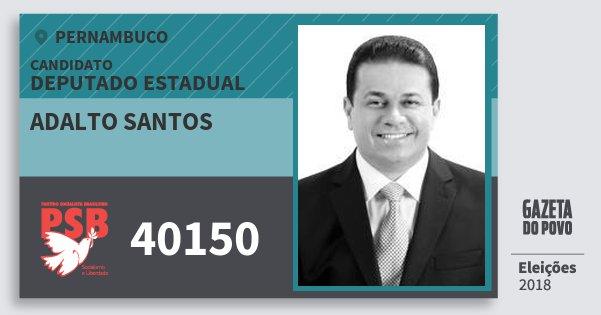 Santinho Adalto Santos 40150 (PSB) Deputado Estadual | Pernambuco | Eleições 2018