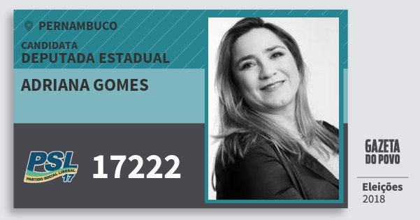 Santinho Adriana Gomes 17222 (PSL) Deputada Estadual | Pernambuco | Eleições 2018