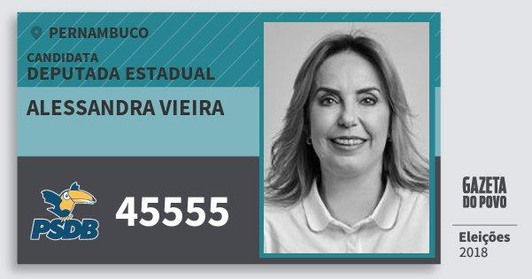 Santinho Alessandra Vieira 45555 (PSDB) Deputada Estadual | Pernambuco | Eleições 2018