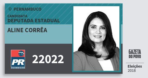 Santinho Aline Corrêa 22022 (PR) Deputada Estadual | Pernambuco | Eleições 2018