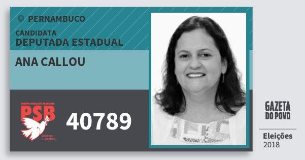Santinho Ana Callou 40789 (PSB) Deputada Estadual | Pernambuco | Eleições 2018