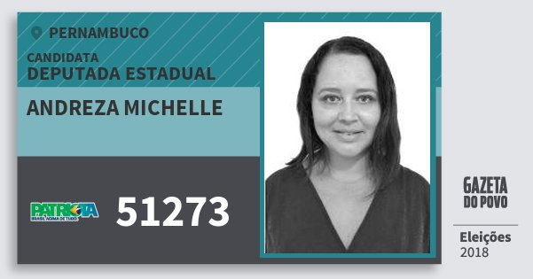 Santinho Andreza Michelle 51273 (PATRI) Deputada Estadual | Pernambuco | Eleições 2018