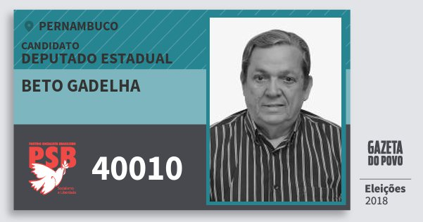 Santinho Beto Gadelha 40010 (PSB) Deputado Estadual | Pernambuco | Eleições 2018