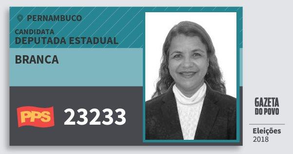 Santinho Branca 23233 (PPS) Deputada Estadual | Pernambuco | Eleições 2018