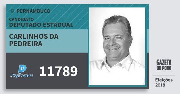 Santinho Carlinhos da Pedreira 11789 (PP) Deputado Estadual | Pernambuco | Eleições 2018