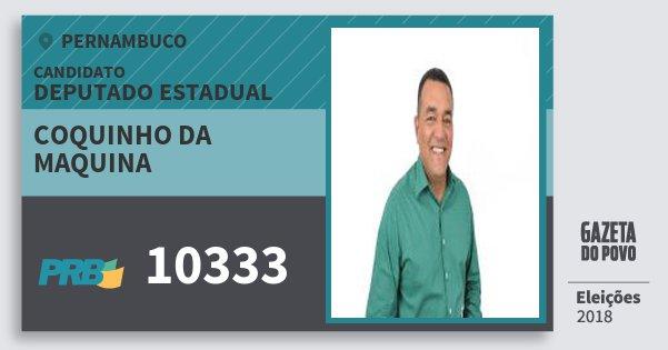 Santinho Coquinho da Maquina 10333 (PRB) Deputado Estadual | Pernambuco | Eleições 2018
